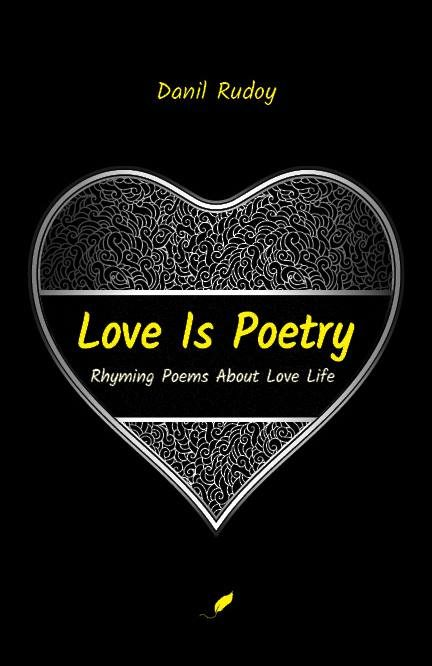 Love Is Poetry - Rhyming Poems About Love Life